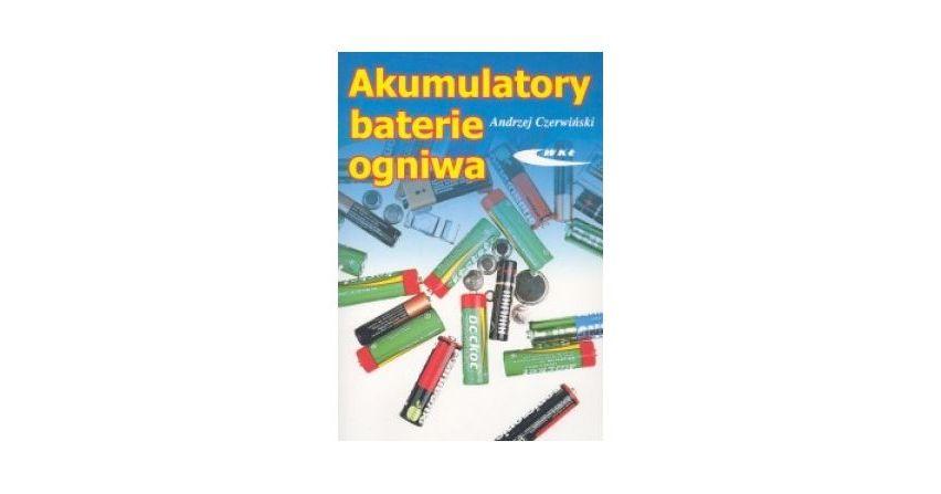 Akumulatory, baterie, ogniwa - produkcja energii elektrycznej
