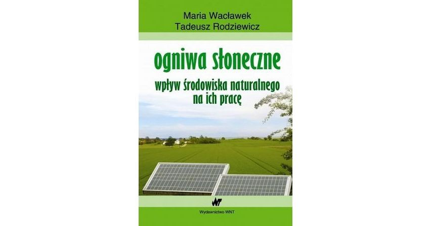 Ogniwa słoneczne, wpływ środowiska naturalnego na ich pracę