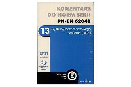 Komentarz do norm serii PN-EN 62040. Systemy bezprzerwowego zasilania (UPS)
