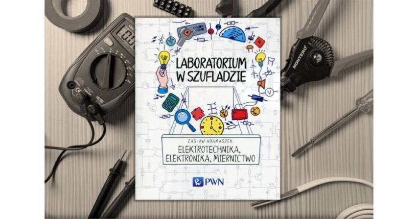 Elektrotechnika, elektronika, miernictwo (Laboratorium w szufladzie)