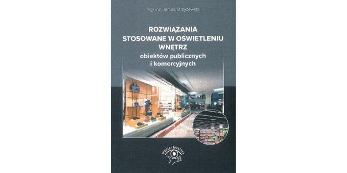 Rozwiązania stosowane woświetleniu wnętrz obiektów publicznych ikomercyjnych