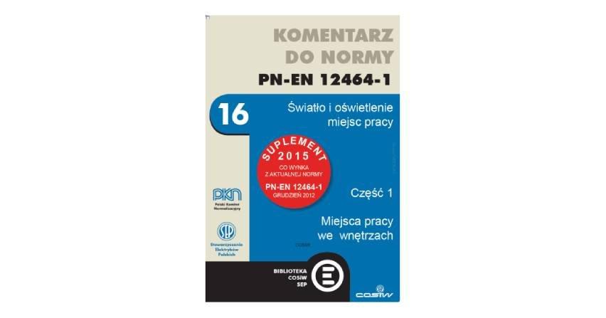 Komentarz do normy PN-EN 12464-1