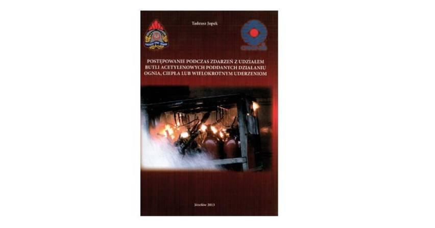 Postępowanie podczas zdarzeń z udziałem butli acetylenowych poddawanych działaniu ognia, ciepła lub wielokrotnym uderzeniom