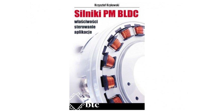 Silniki PM BLDC właściwości, sterowanie, aplikacje