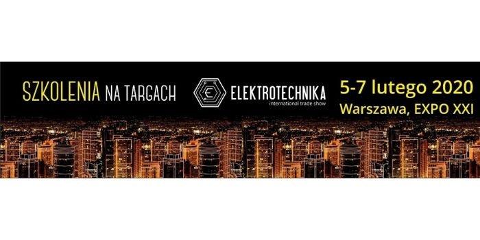 Szkolenie na targach Elektrotechnika – zapisz się!
