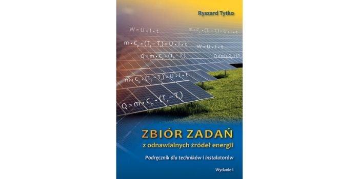 Zbiór zadań z odnawialnych źródeł energii. Podręcznik dla techników i instalatorów