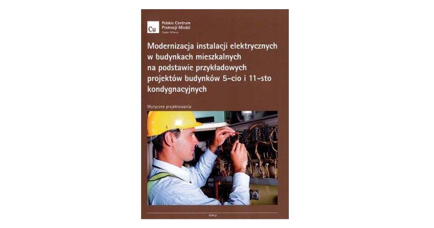 Modernizacja instalacji elektrycznych w budynkach mieszkalnych na podstawie przykładowych projektów budynków 5- i 11-kondygnacyjnych, wytyczne projektowania