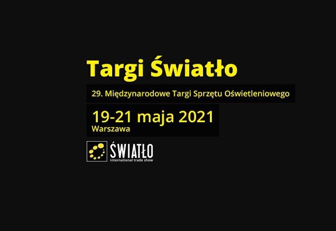 Nowa data Międzynarodowych Targów Światło 2021!