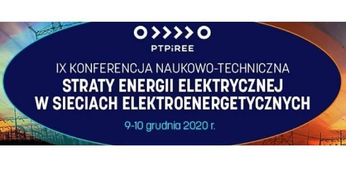 IX Konferencja Straty energii elektrycznej w sieciach elektroenergetycznych