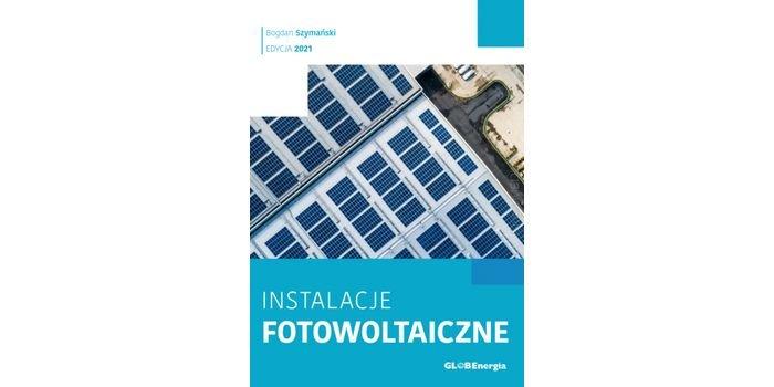 Instalacje fotowoltaiczne 2021 – poradnik