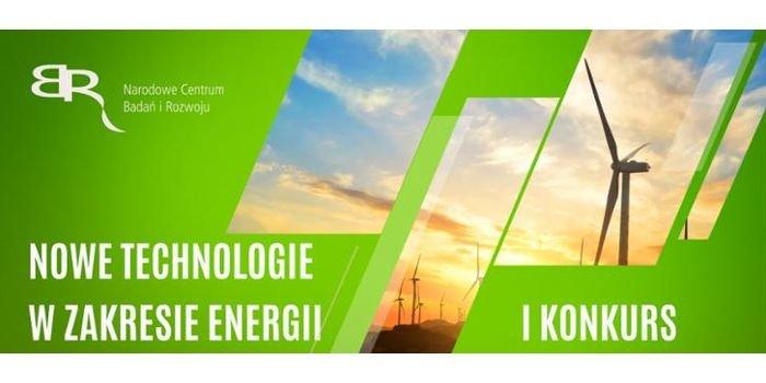 """NCBR ogłosiło konkurs """"Nowe technologie w zakresie energii"""""""