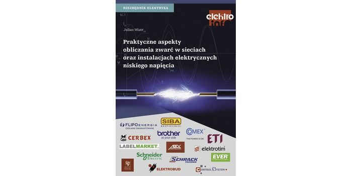 Praktyczne aspekty obliczania zwarć w sieciach oraz instalacjach elektrycznych niskiego napięcia