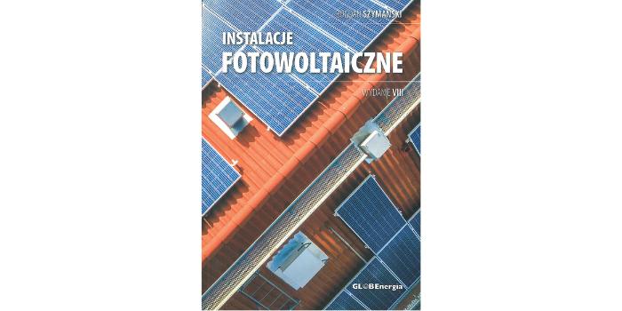 """""""Instalacje Fotowoltaiczne"""" autorstwa Bogdana Szymańskiego"""