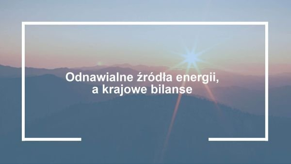 odnawialne zrodla energii bilanse 1