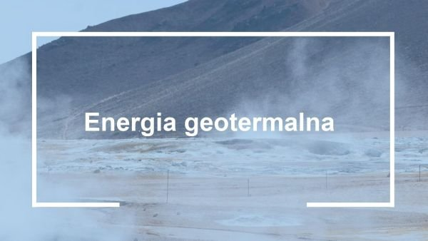 odnawialne zrodla energii energia geotermalna